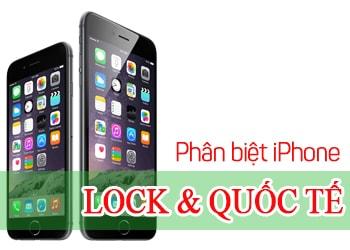 phan-biet-iphone-lock-va-quoc-te