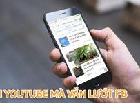 Cach Vua Xem Youtube Vua Luot Web Facebook Tren Ios Rat Don Gian 01