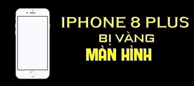 3 Cach Khac Phuc Man Hinh Iphone 8 Plus Bi Vang Nhanh Chong 01