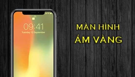 Man Hinh Iphone X Am Vang Khac Phuc Ra Sao Co Don Gian 01