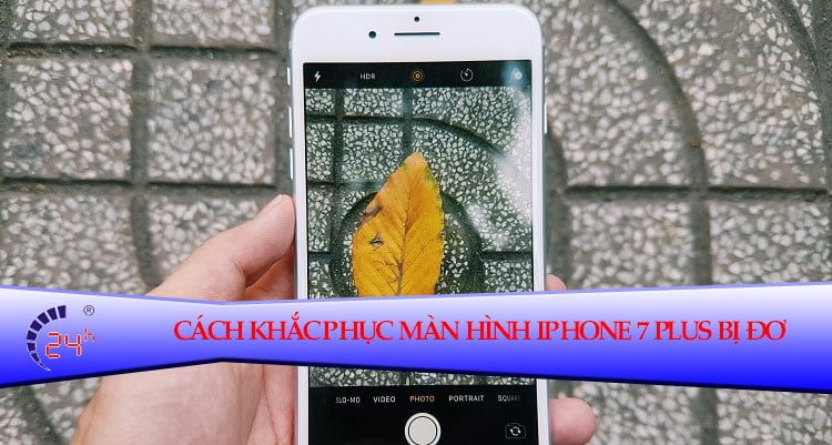 Meo Sua Man Hinh Iphone 7 Plus Bi Do Do Ios Nhanh Chong 01