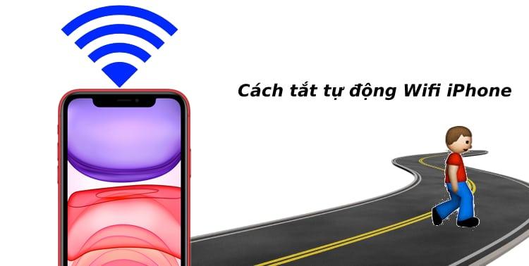 Cach Tat Wifi Iphone Tu Dong Khi Ra Khoi Nha 01