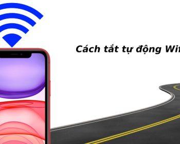 Cach Tat Wifi Iphone Tu Dong Khi Ra Khoi Nha 02